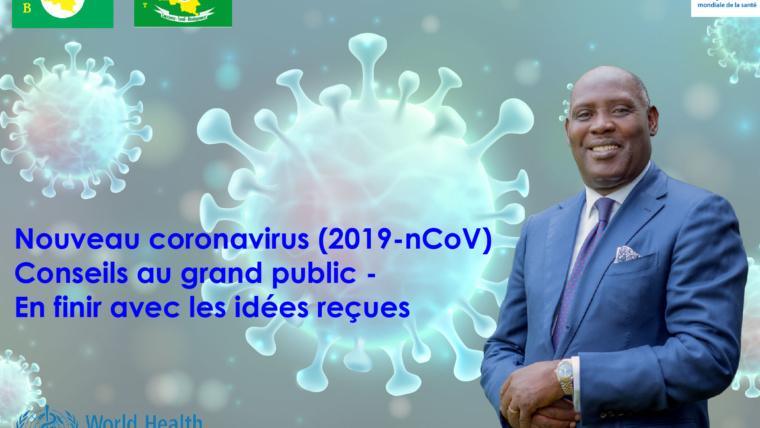 Nouveau coronavirus (2019-nCoV) : Conseils au grand public – En finir avec les idées reçues